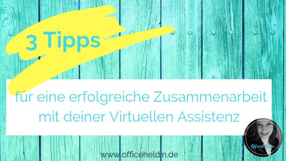 3 Tipps, für eine erfolgreiche Zusammenarbeit mit deiner Virtuellen Assistenz